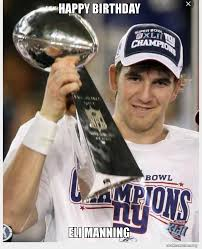 Manning Meme - happy birthday eli manning make a meme