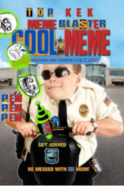 Top Kek Meme - top kek blaster anyone see meme cop 22day get served he messed