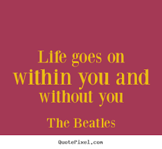the beatles picture quotes goes on within you and without