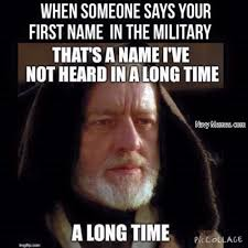 Navy Memes - hearing your first name in the military navy memes clean