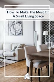 making the most of small spaces how to make the most of a small living space renovation bay bee