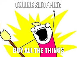 Shopping Meme - online shopping memes online shopping an idea gone wrong