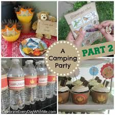 a camping party part 2 celebrate every day with me