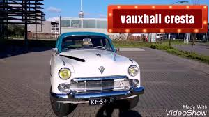 vauxhall cresta vauxhall cresta 1955 review classic car oldtimer youtube