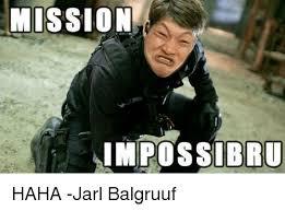 Impossibru Meme Generator - mission impossibru haha jarl balgruuf meme on me me