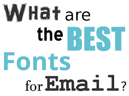 best fonts for email winning email email