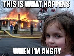 Angry Girl Meme - disaster girl meme imgflip