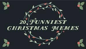 Christmas Memes - 20 funny christmas memes for the holiday
