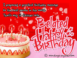 belated birthday wishes messages and card wordings wordings and