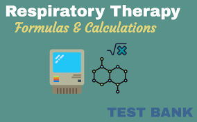 respiratory therapy formulas u0026 calculations practice questions