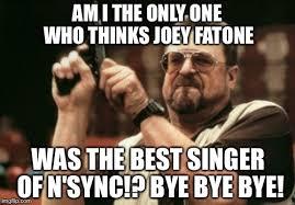 Nsync Meme - joey fatone best nsync singer imgflip