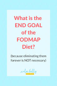 what is the end goal of the fodmap diet calm belly kitchen