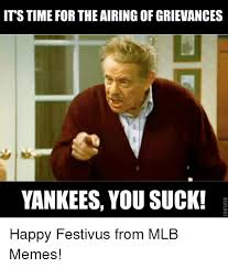 You Suck Memes - it stime for the airing of grievances yankees you suck happy