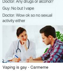 Any Drugs Or Alcohol Meme - 25 best memes about vaping vape alcoholic drug and drugs