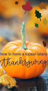 open restaurants for thanksgiving how to have a topsail island thanksgiving