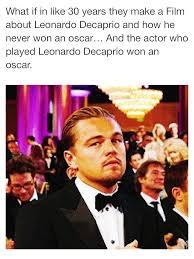 Leonardo Dicaprio Meme Oscar - the internet has a lot of emotions about leonardo dicaprio not