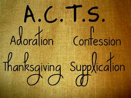 a c t s model of prayer adoration confession thanksgiving