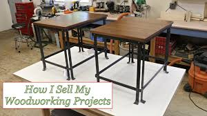 ep 34 how i sell my woodworking projects youtube