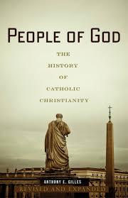 people of god the history of catholic christianity anthony e
