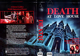 house 1985 death at love house vhscollector com your analog videotape archive