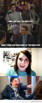 Crazy Eyes Meme - crazy eyes the meta picture