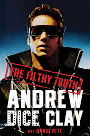 andrew dice clay dishes u0027the filthy truth u0027 on protests that killed