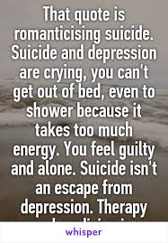 Cant Get Out Of Bed That Quote Is Romanticising And Depression Are