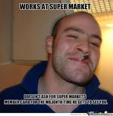 Single Guy Meme - every single f g time i go to a super market by rising darknes