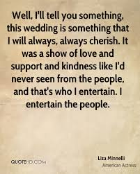 wedding quotes american liza minnelli wedding quotes quotehd
