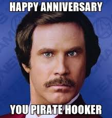 Pirate Meme Generator - happy anniversary you pirate hooker ron burgundy meme generator