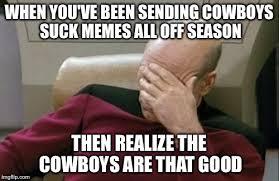 Cowboys Suck Memes - captain picard facepalm meme imgflip