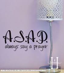 cute sayings for home decor a s a p always say a prayer gives a whole new meaning to that