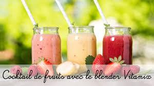 cuisiner avec un blender recette avec le blender vitamix coktail de jus de fruits