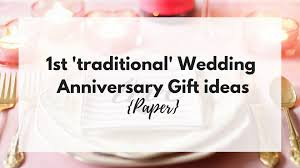 paper anniversary gift 1st traditional wedding anniversary gift ideas paper
