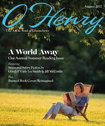 o henry august 2017 by o henry magazine issuu