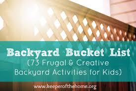 Backyard For Kids Backyard Bucket List 73 Frugal U0026 Creative Backyard Activities For