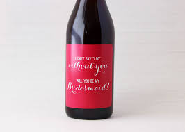 will you be my bridesmaid wine labels will you be my bridesmaid wine labels be my guest