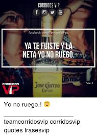 Tube Meme - corridos vip you tube facebookcomcorridosvipinc ya te fuistey la