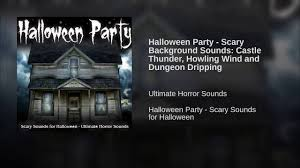halloween party scary background sounds castle thunder howling