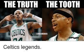 Celtics Memes - the truth the tooth celtics celtics legends nba meme on me me