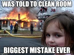 Clean Room Meme - disaster girl meme imgflip