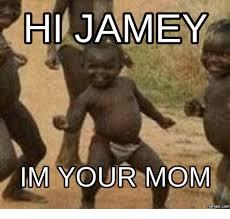 Hi Memes - hi jamey im your mom memes com mom meme on me me