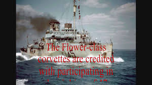corvette boat ww2 battle of the atlantic part 1 the flower class corvettes