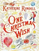 the christmas wish book one christmas wish katherine rundell bloomsbury children s books