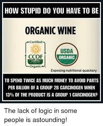Organic Meme - how stupid do you have to be organic wine certified n usda ccof