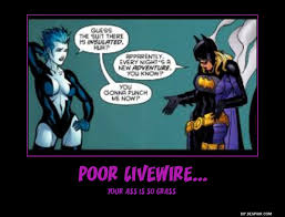 Batgirl Meme - batgirl and livewire poster by jyger85 on deviantart