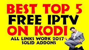 top 5 best kodi iptv add ons that work flawlessly june 17 2017