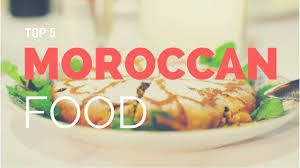 moroccan food the top 5 list of moroccan food you must know