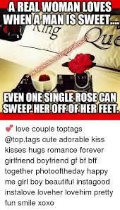 Sweet Memes For Boyfriend - arealwoman loves whenahmanis sweet even one single rosecan