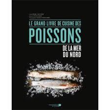 la cuisine du nord le grand livre de cuisine des poissons de la mer du nord broché